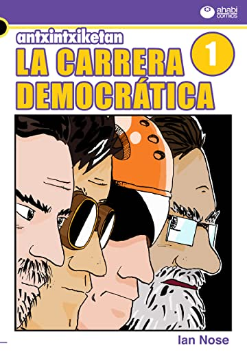 Antxintxiketan: La carrera democrática #1