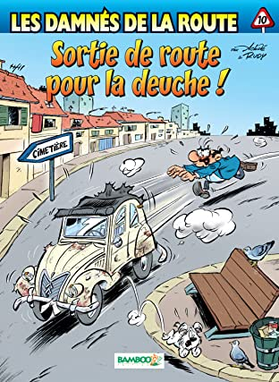 Les Damnés de la route Tome 10: Sortie de route pour la deuche !