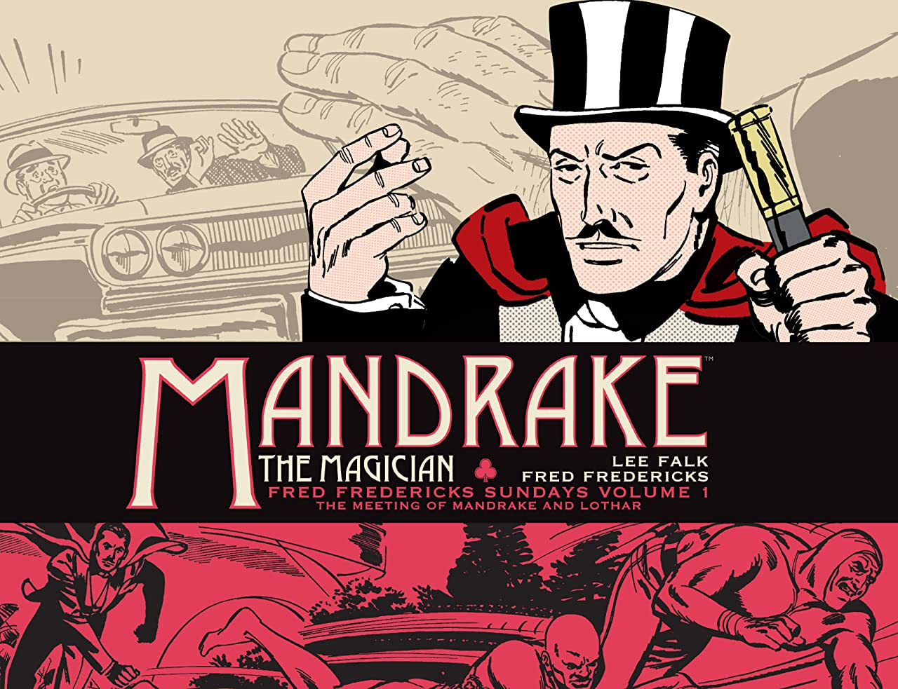 Mandrake The Magician: The Fred Fredricks Sundays Volume 1 - The Meeting of Mandrake and Lothar