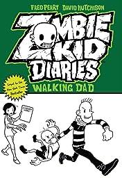 Zombie Kid Diaries Vol. 3: Walking Dad