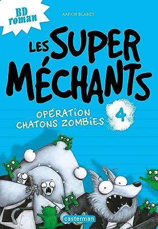 Les Super Méchants Vol. 4: Opération Chatons zombies