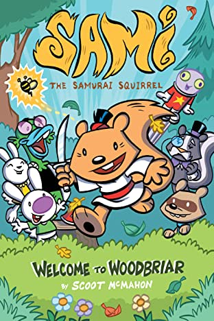 Sami the Samurai Squirrel: Welcome to Woodbriar Vol. 1