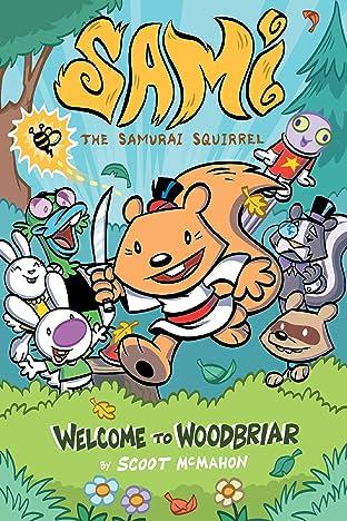Sami the Samurai Squirrel: Welcome to Woodbriar Vol. 1