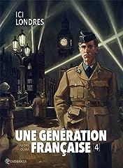 Une génération française Vol. 4: Ici Londres