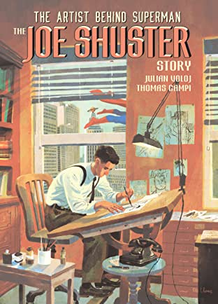 Truth, Justice, and the American Way: The Joe Shuster Story