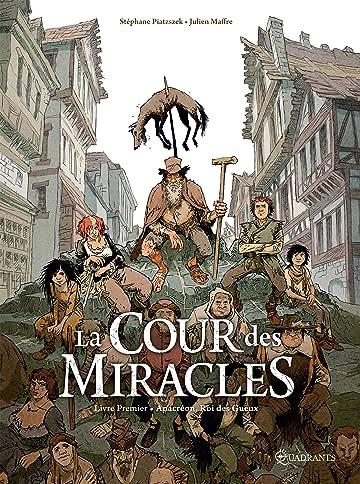 La Cour des miracles Vol. 1: Anacréon, Roi des gueux