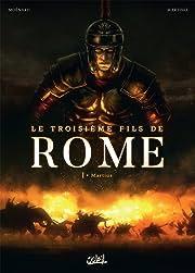 Le Troisième Fils de Rome Vol. 1: Martius