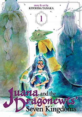 Juana and the Dragonnewts' Seven Kingdoms Vol. 1