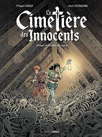 Le Cimetière Des Innocents Vol. 1: Oriane et l'Ordre des Morts