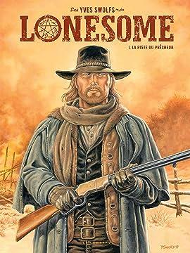 Lonesome Tome 1: La piste du prêcheur
