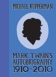 Mark Twain's Autobiography: 1910–2010