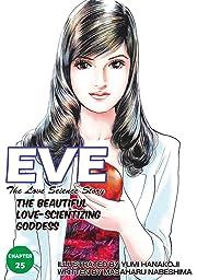 EVE:THE BEAUTIFUL LOVE-SCIENTIZING GODDESS #25