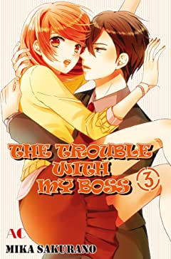 THE TROUBLE WITH MY BOSS Vol. 3