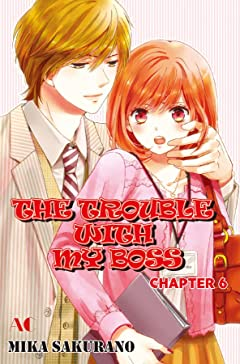 THE TROUBLE WITH MY BOSS #6