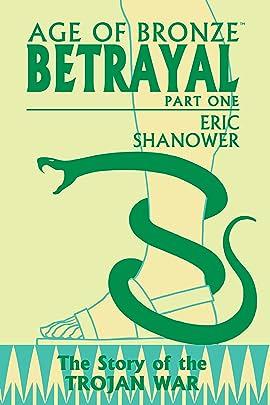 Age Of Bronze Vol. 3: Betrayal, Part 1