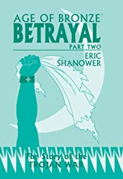Age Of Bronze Vol. 3: Betrayal, Part 2