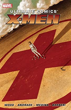 Ultimate Comics X-Men By Brian Wood Vol. 1