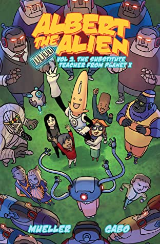 Albert the Alien Vol. 2: The Substitute Teacher from Planet X