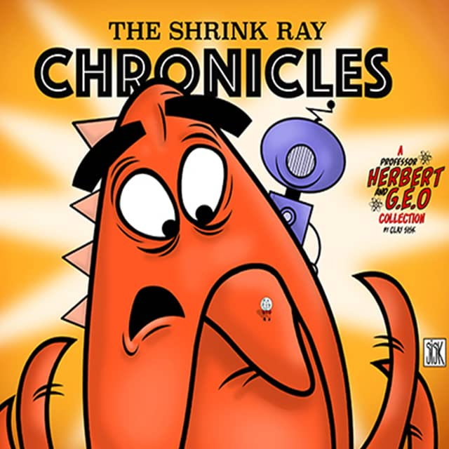 Professor Herbert and G.E.O.: The Shrink Ray Chronicles