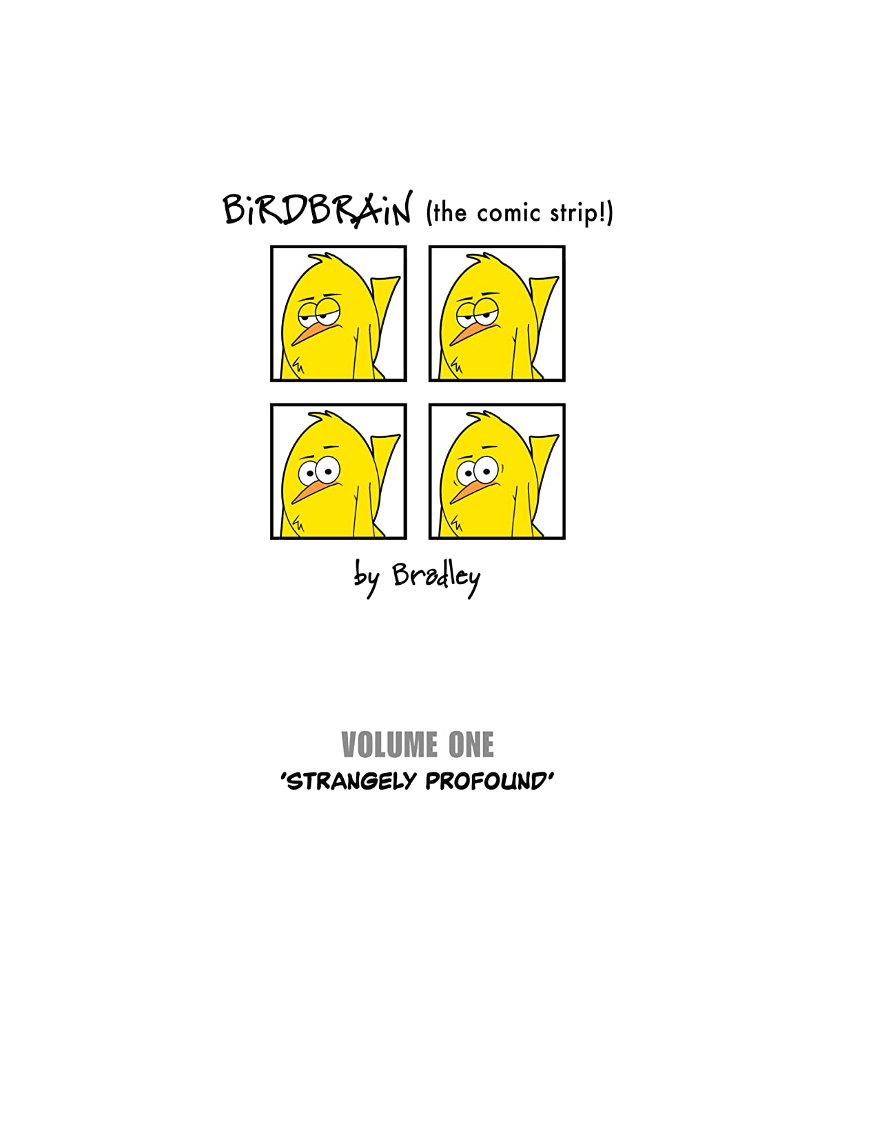 BiRDBRAiN (the comic strip!) Vol. 1: Strangely Profound