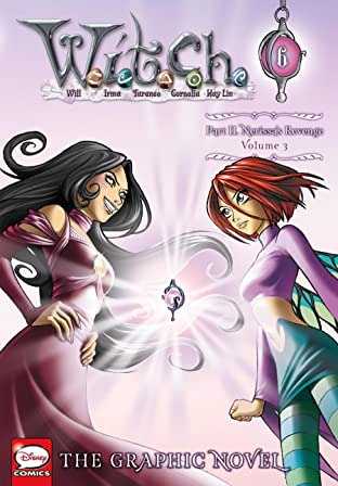 W.I.T.C.H.: The Graphic Novel Vol. 3: Part II. Nerissa's Revenge