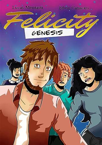Felicity. Genesis. #0