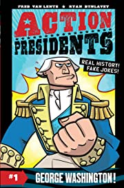 Action Presidents Vol. 1: George Washington!