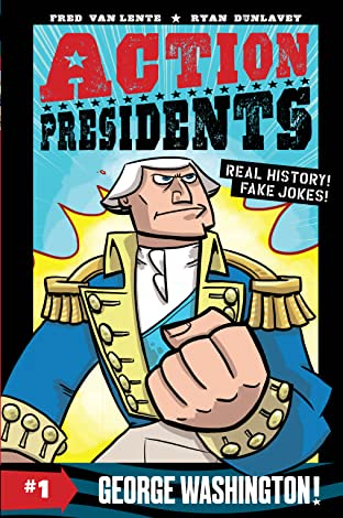 Action Presidents Tome 1: George Washington!