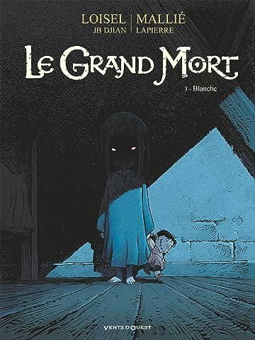 Le grand mort Vol. 3: Blanche