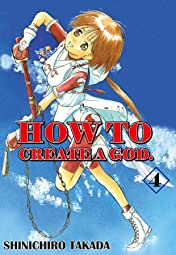 HOW TO CREATE A GOD. Vol. 4
