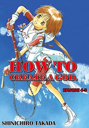HOW TO CREATE A GOD. #24