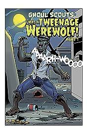 Ghoul Scouts: I Was a Tweenage Werewolf #1