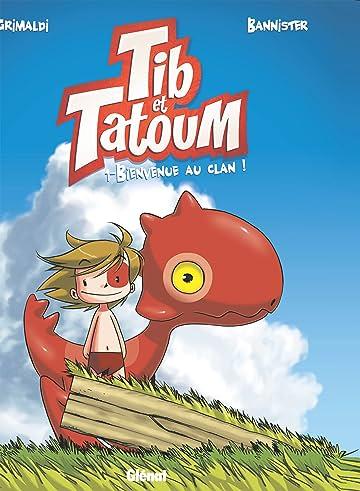 Tib et Tatoum Vol. 1: Bienvenue au clan !