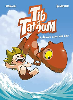 Tib et Tatoum Vol. 4: Jamais sans mon Dino !