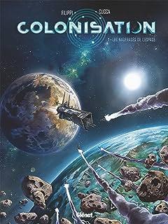 Colonisation Tome 1: Les naufragés de l'espace