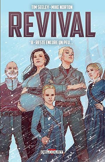 Revival Tome 8: Reste encore un peu...
