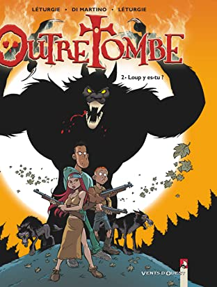 Outre tombe Tome 2: Loup y es-tu ?