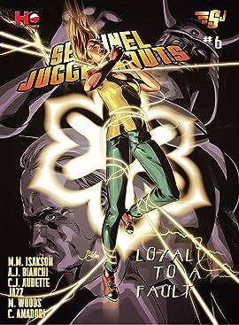 Sentinel Juggernauts #6: Loyal to a Fault