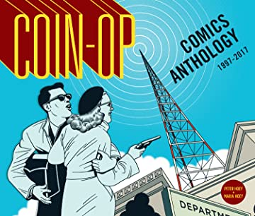Coin-Op Comics Anthology: 1997-2017