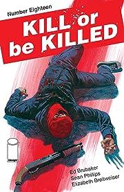 Kill Or Be Killed No.18