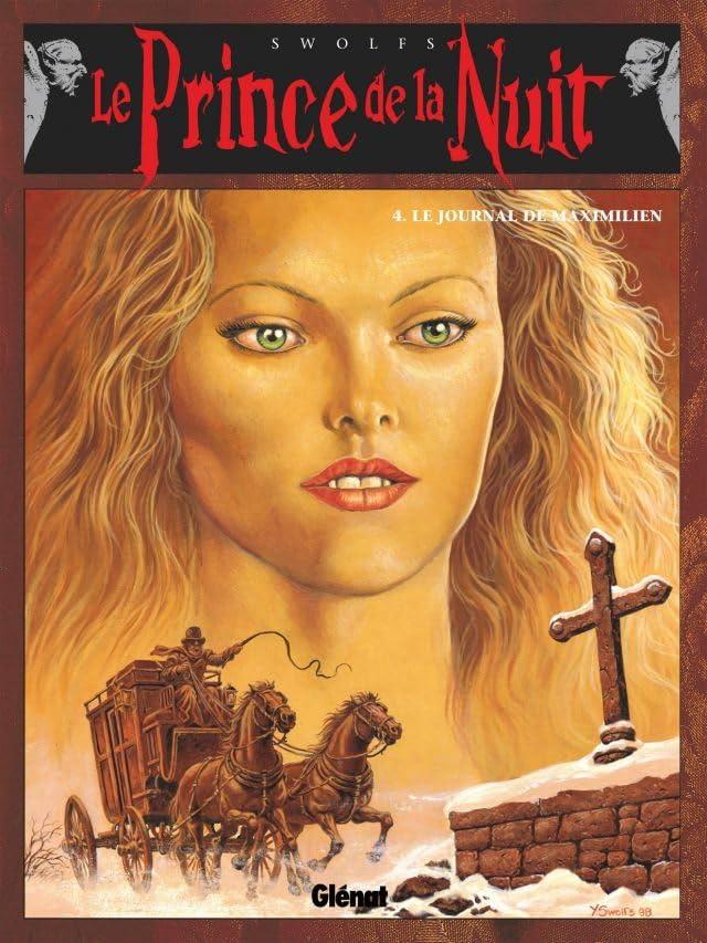 Le Prince de la Nuit Tome 4 : Le journal de Maximilien