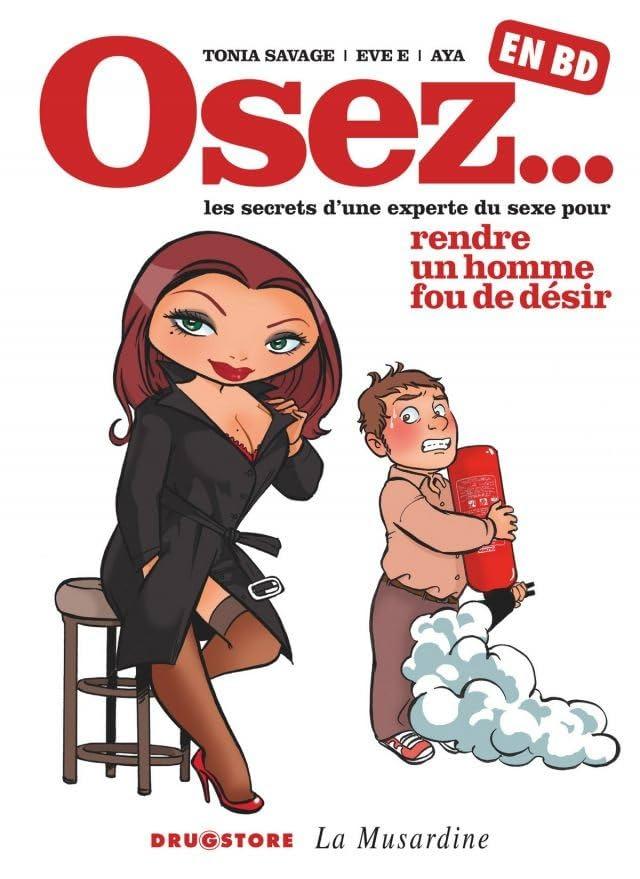 Osez... en BD Vol. 1: Rendre un homme fou de désir