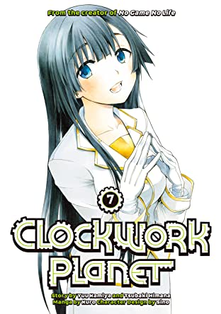 Clockwork Planet Vol. 7
