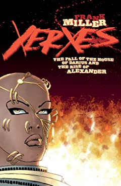 Xerxes: The Fall of the House of Darius and the Rise of Alexander No.1
