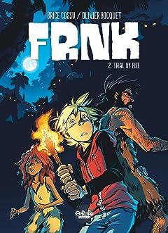 FRNCK Vol. 2: Trial by Fire