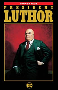 Superman: President Luthor