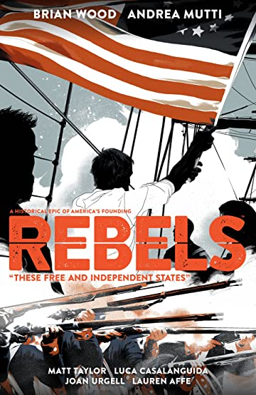 Rebels: These Free and Independent States
