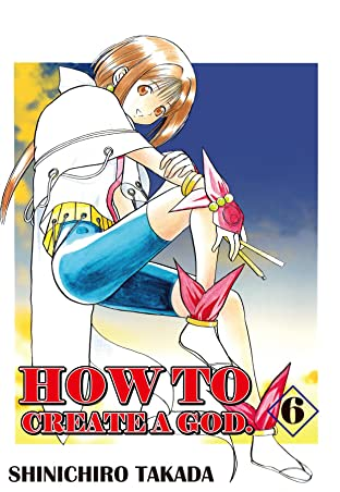 HOW TO CREATE A GOD. Vol. 6