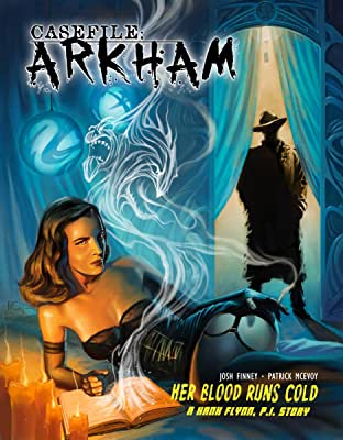 Casefile: ARKHAM Vol. 2: Her Blood Runs Cold