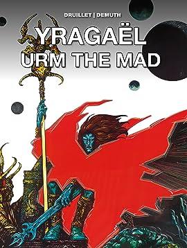 Yragaël & Urm the Mad